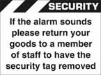 Please Return Your Goods To A Member Of Staff To Have The Security Tag Removed