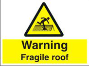 Warning Fragile Roof