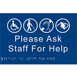Please ask staff for help braille sign